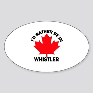 I'd Rather Be in Whistler Oval Sticker