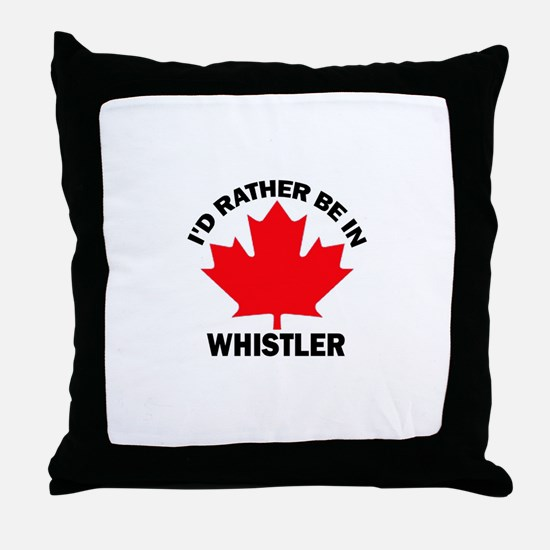 I'd Rather Be in Whistler Throw Pillow