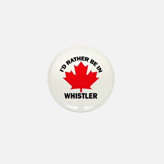 I'd Rather Be in Whistler Mini Button