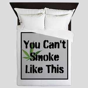 You Cant Smoke Like This Queen Duvet