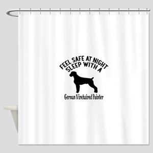 Sleep With German Wirehaired Pointe Shower Curtain