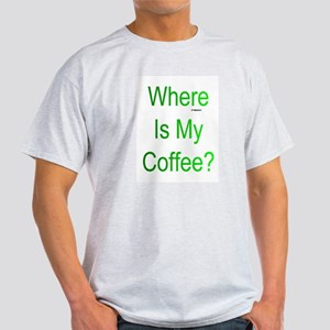 Where Is My Coffee? Green Letters T-Shirt