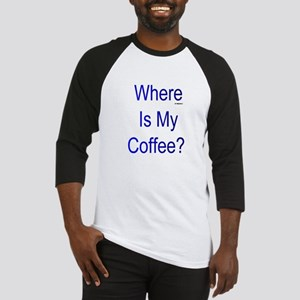 Where Is My Coffee? Blue Letters Baseball Jersey