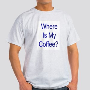 Where Is My Coffee? Blue Letters T-Shirt