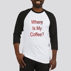 Where Is My Coffee? Red Letters Baseball Jersey