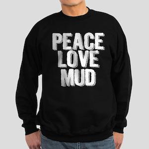 Peace, Love, Mud Sweatshirt