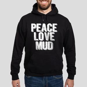 Peace, Love, Mud Hoodie
