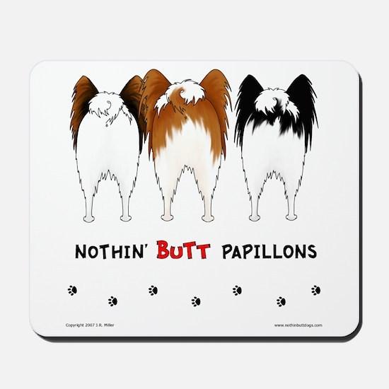 Nothin' Butt Papillons Mousepad