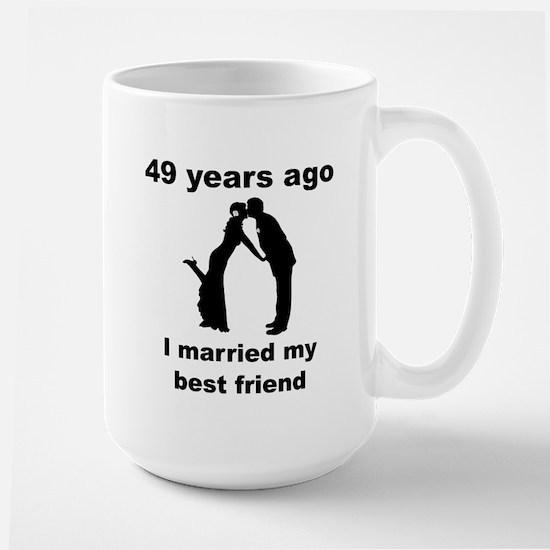 49 Years Ago I Married My Best Friend Mugs