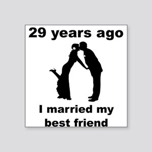 29 Years Ago I Married My Best Friend Sticker
