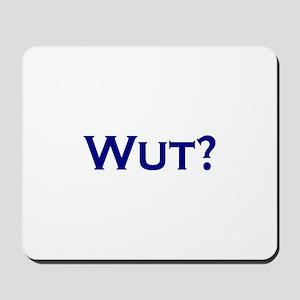 Wut? Mousepad
