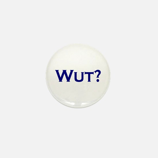 Wut? Mini Button