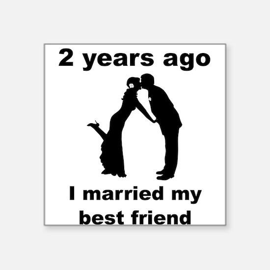 2 Years Ago I Married My Best Friend Sticker
