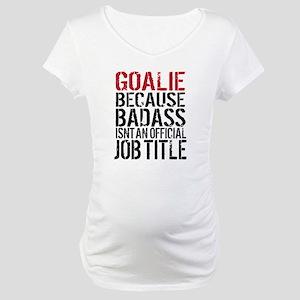 Badass Goalie Maternity T-Shirt