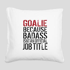 Badass Goalie Square Canvas Pillow