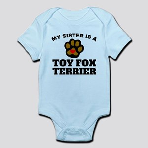 My Sister Is A Toy Fox Terrier Body Suit