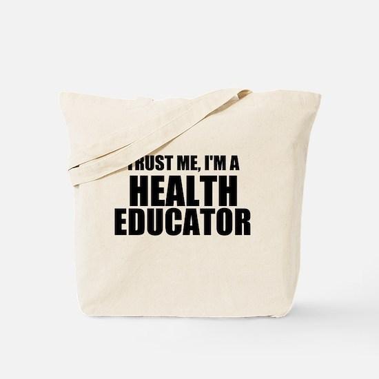 Trust Me, I'm A Health Educator Tote Bag