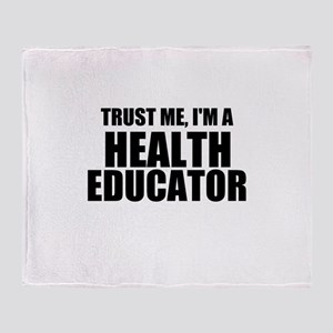 Trust Me, I'm A Health Educator Throw Blanket