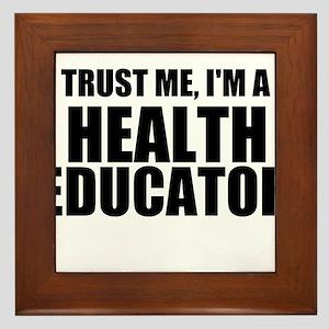 Trust Me, I'm A Health Educator Framed Tile
