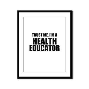Trust Me, I'm A Health Educator Framed Panel Print
