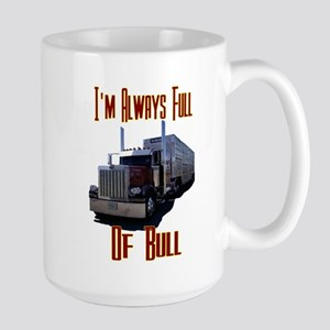 I'm Allways Full of Bull Large Mug