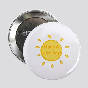 """Have A Nice Day 2.25"""" Button"""