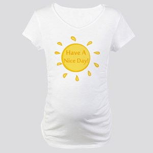 Have A Nice Day Maternity T-Shirt