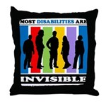 Most Disabilities Are Invisible Throw Pillow