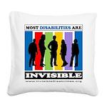 Most Disabilities Are Invisib Square Canvas Pillow