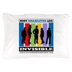 Most Disabilities Are Invisible Pillow Case