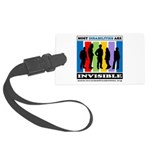 Most Disabilities Are Invisible Large Luggage Tag