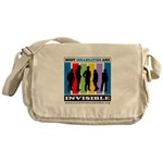 Most Disabilities Are Invisible Messenger Bag