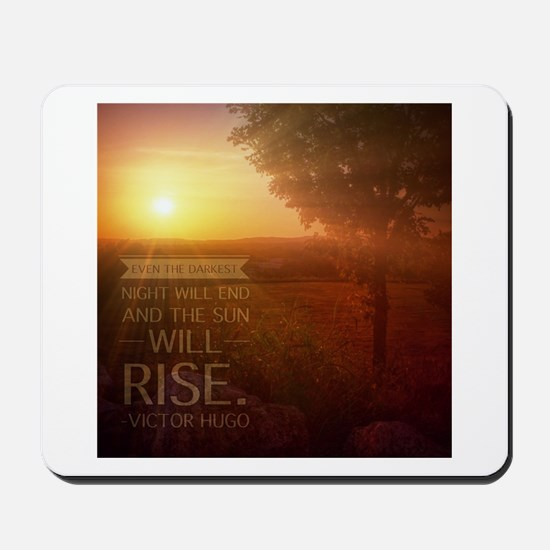 The Sun Will Rise Mousepad