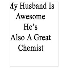 Not Only My Husband Is Awesome He's Also A Great C Poster