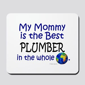 Best Plumber In The World (Mommy) Mousepad