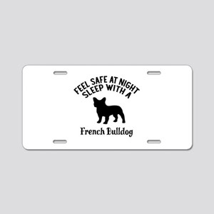 Sleep With French bull Dog Aluminum License Plate