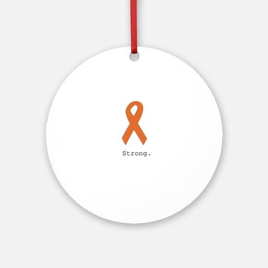 Strong. Orange ribbon Round Ornament