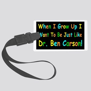 Ben Carson when I grow up Large Luggage Tag