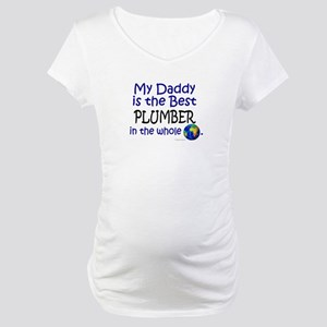Best Plumber In The World (Daddy) Maternity T-Shir