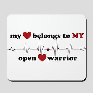 my heart belongs to MY open heart warrio Mousepad