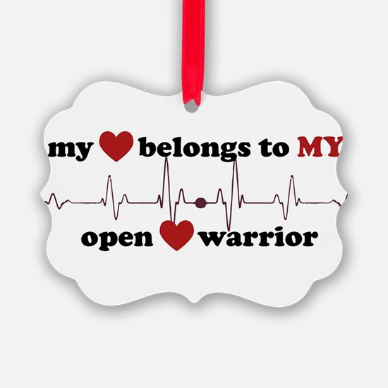 my heart belongs to MY open heart Ornament