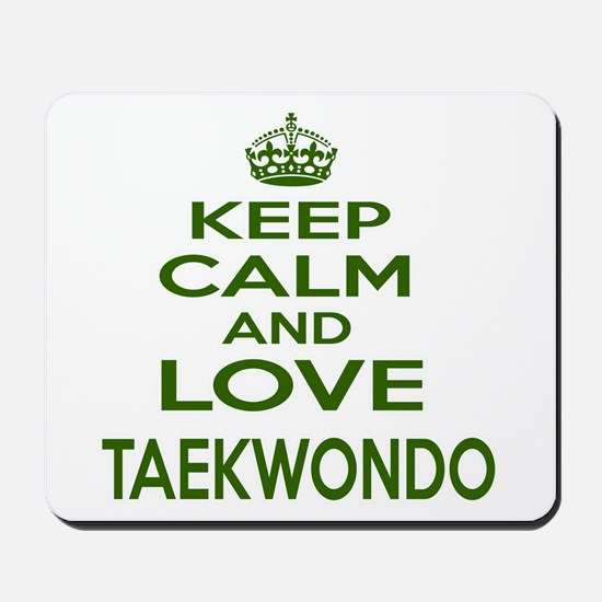 Keep calm and love Taekwondo Mousepad