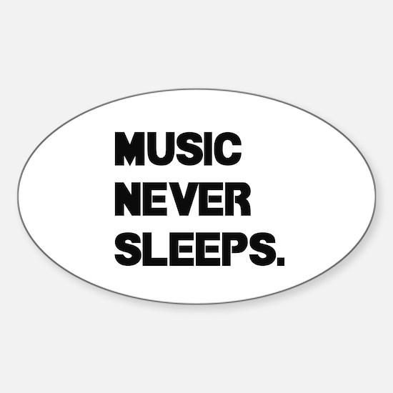 Music Never Sleeps Decal