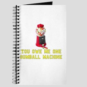 You Owe Me One Gumball Machin Journal