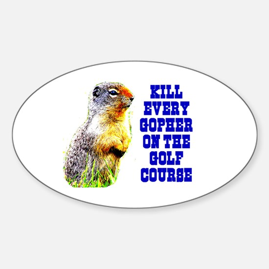 Kill Every Gopher on the Golf Oval Decal