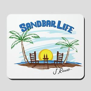 J Rowe Sandbar Life Mousepad