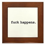 fuck happens. Framed Tile