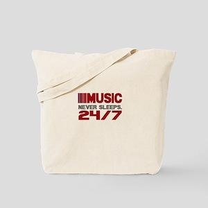 MUSIC NEVER SLEEPS 24 HOURS 7 DAYS Tote Bag