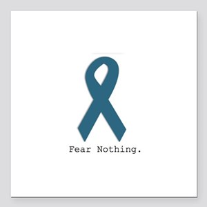 "Fear Nothing. Teal Ribbo Square Car Magnet 3"" x 3"""