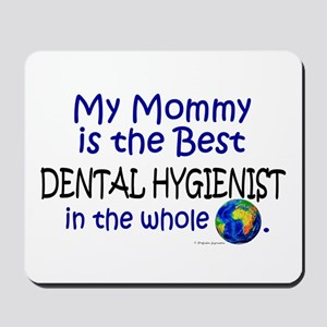 Best Dental Hygienist In The World (Mommy) Mousepa